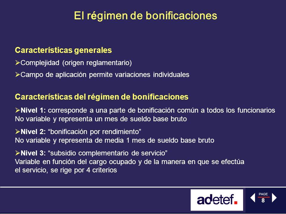PAGE 8 El r é gimen de bonificaciones Características generales Complejidad (origen reglamentario) Campo de aplicación permite variaciones individuale