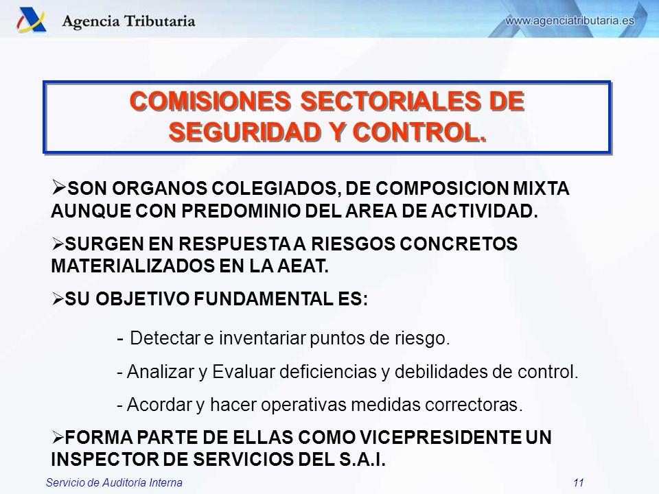 Servicio de Auditoría Interna11 COMISIONES SECTORIALES DE SEGURIDAD Y CONTROL. SON ORGANOS COLEGIADOS, DE COMPOSICION MIXTA AUNQUE CON PREDOMINIO DEL