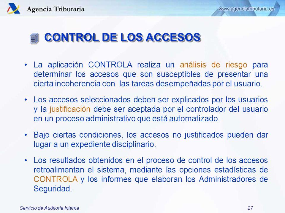 Servicio de Auditoría Interna27 La aplicación CONTROLA realiza un análisis de riesgo para determinar los accesos que son susceptibles de presentar una