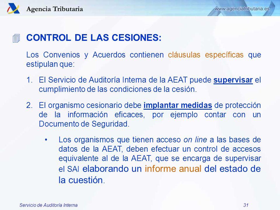 Servicio de Auditoría Interna31 4CONTROL DE LAS CESIONES: Los Convenios y Acuerdos contienen cláusulas específicas que estipulan que: 1.El Servicio de