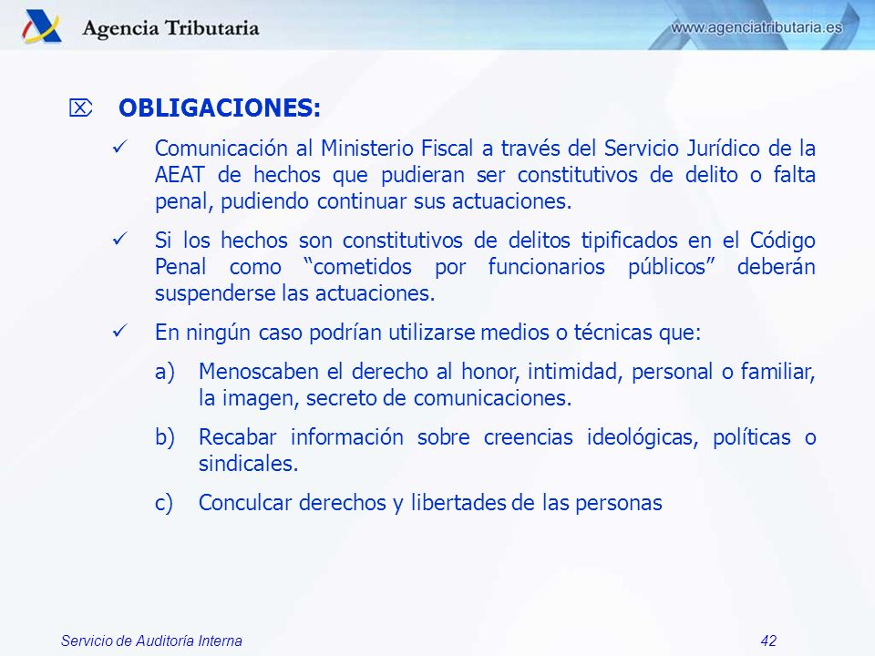 Servicio de Auditoría Interna42 OBLIGACIONES: Comunicación al Ministerio Fiscal a través del Servicio Jurídico de la AEAT de hechos que pudieran ser c