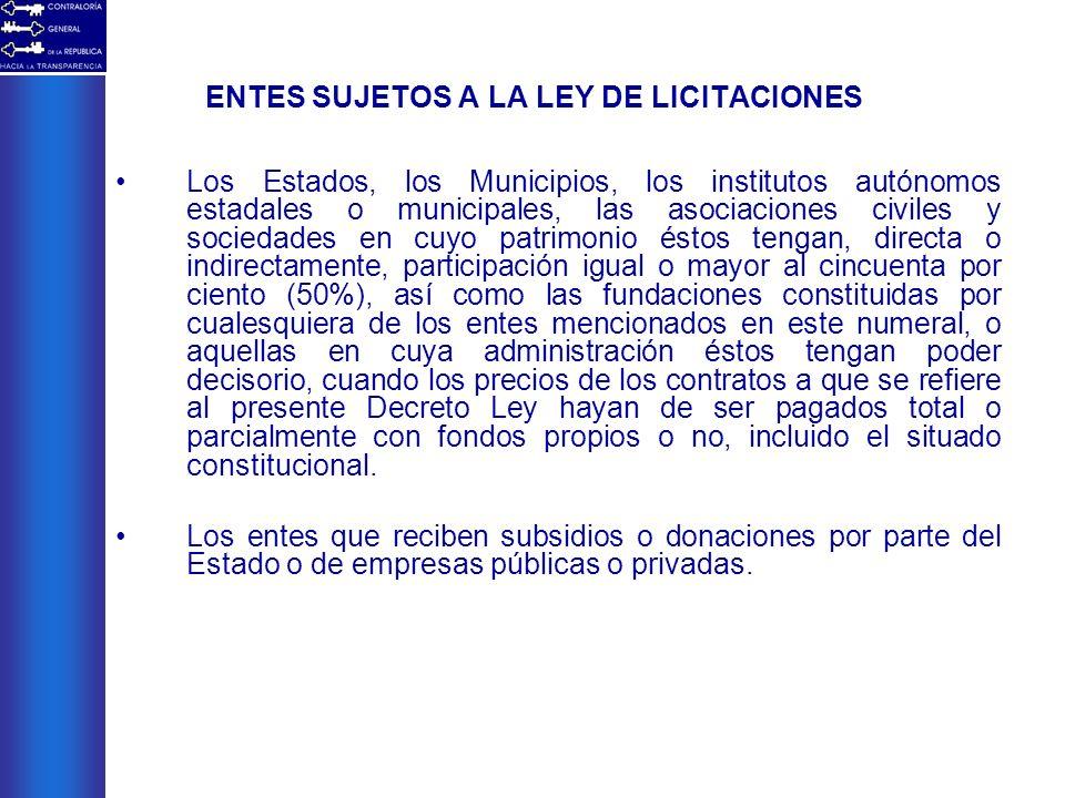 ENTES SUJETOS A LA LEY DE LICITACIONES Los Estados, los Municipios, los institutos autónomos estadales o municipales, las asociaciones civiles y socie