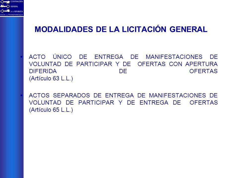 MODALIDADES DE LA LICITACIÓN GENERAL ACTO ÚNICO DE ENTREGA DE MANIFESTACIONES DE VOLUNTAD DE PARTICIPAR Y DE OFERTAS CON APERTURA DIFERIDA DE OFERTAS