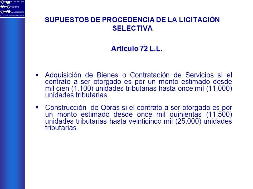 SUPUESTOS DE PROCEDENCIA DE LA LICITACIÓN SELECTIVA Adquisición de Bienes o Contratación de Servicios si el contrato a ser otorgado es por un monto es