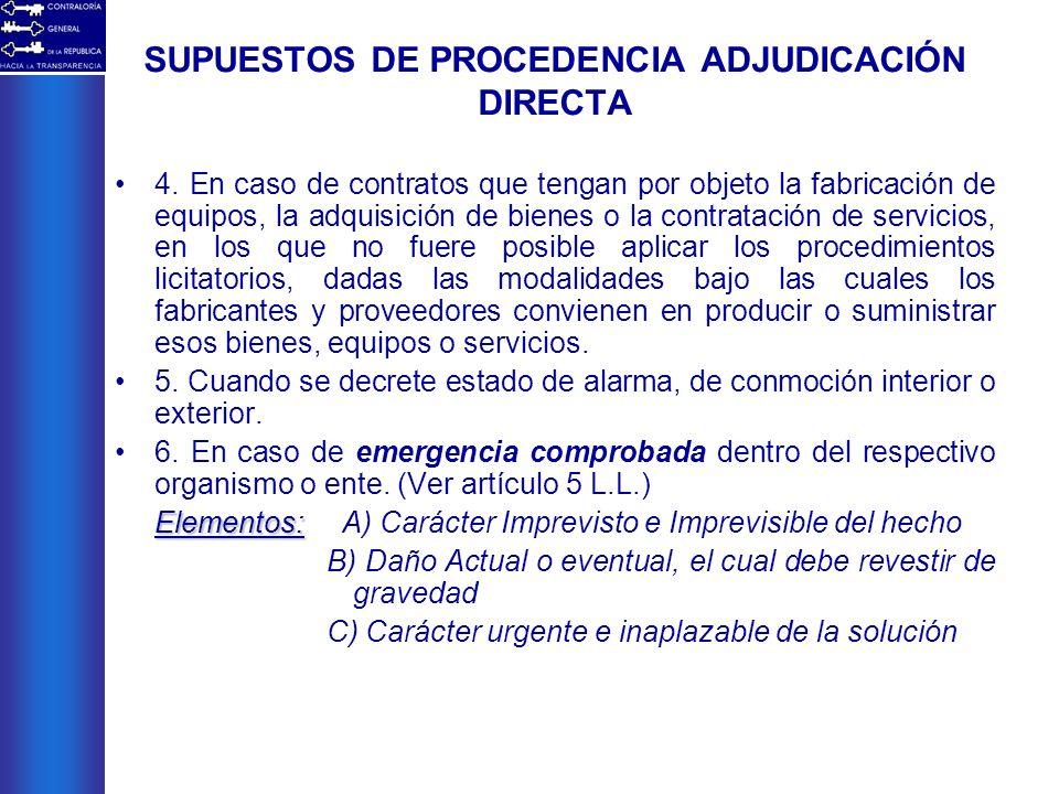 4. En caso de contratos que tengan por objeto la fabricación de equipos, la adquisición de bienes o la contratación de servicios, en los que no fuere