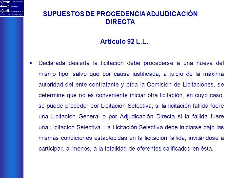 Declarada desierta la licitación debe procederse a una nueva del mismo tipo, salvo que por causa justificada, a juicio de la máxima autoridad del ente