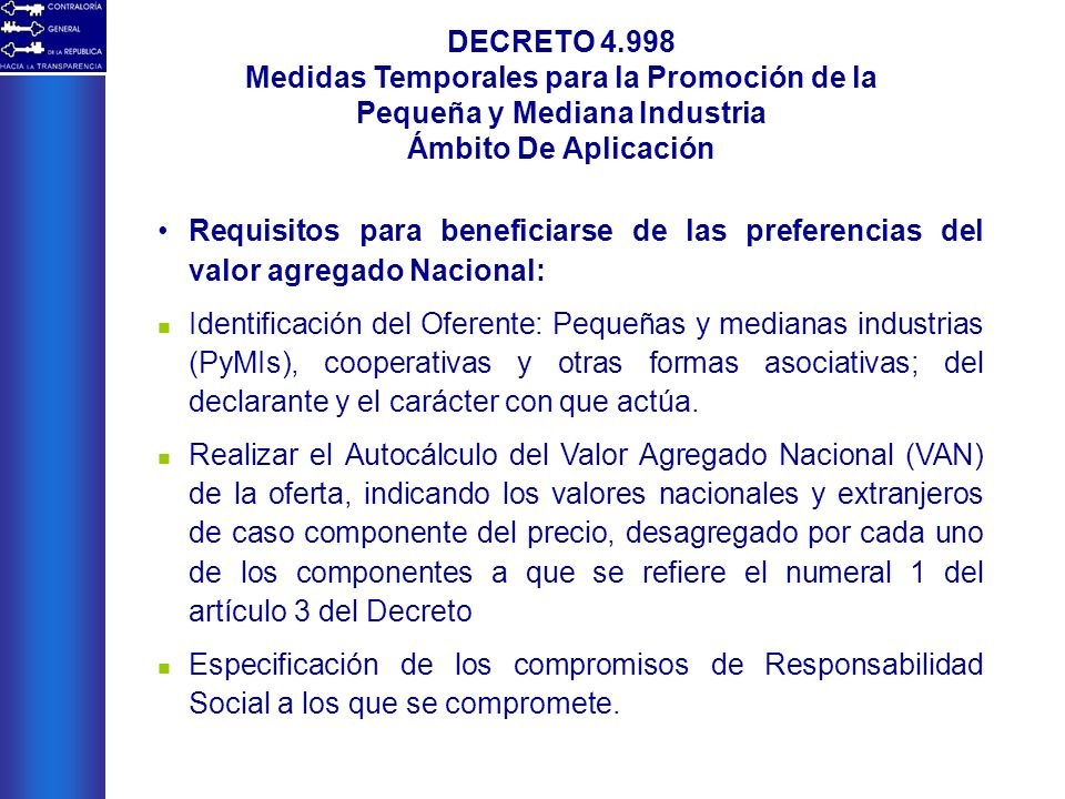 DECRETO 4.998 Medidas Temporales para la Promoción de la Pequeña y Mediana Industria Ámbito De Aplicación Requisitos para beneficiarse de las preferen