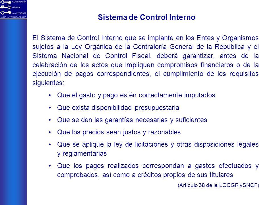 El Sistema de Control Interno que se implante en los Entes y Organismos sujetos a la Ley Orgánica de la Contraloría General de la República y el Siste