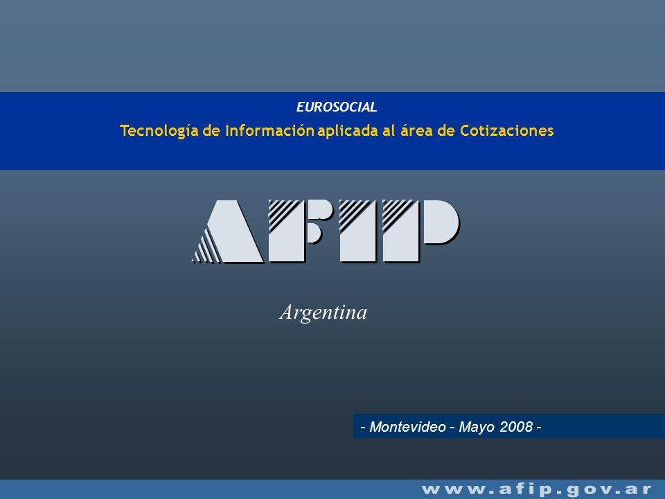 EUROSOCIAL Tecnología de Información aplicada al área de Cotizaciones - Montevideo - Mayo 2008 - Argentina