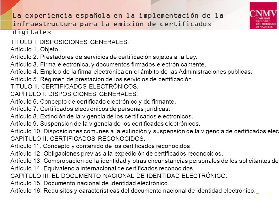 La experiencia española en la implementación de la infraestructura para la emisión de certificados digitales TÍTULO I. DISPOSICIONES GENERALES. Artícu