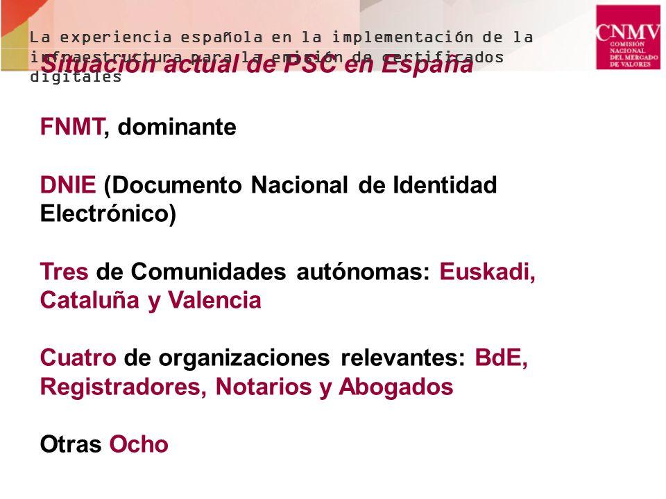 Certificados emitidos por la FNMT De Persona Física De Persona Jurídica Usuarios: Agencia Tributaria y CNMV La experiencia española en la implementación de la infraestructura para la emisión de certificados digitales