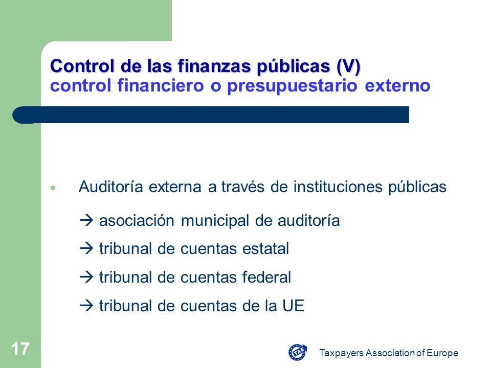 Taxpayers Association of Europe 17 Control de las finanzas públicas (V) Control de las finanzas públicas (V) control financiero o presupuestario exter
