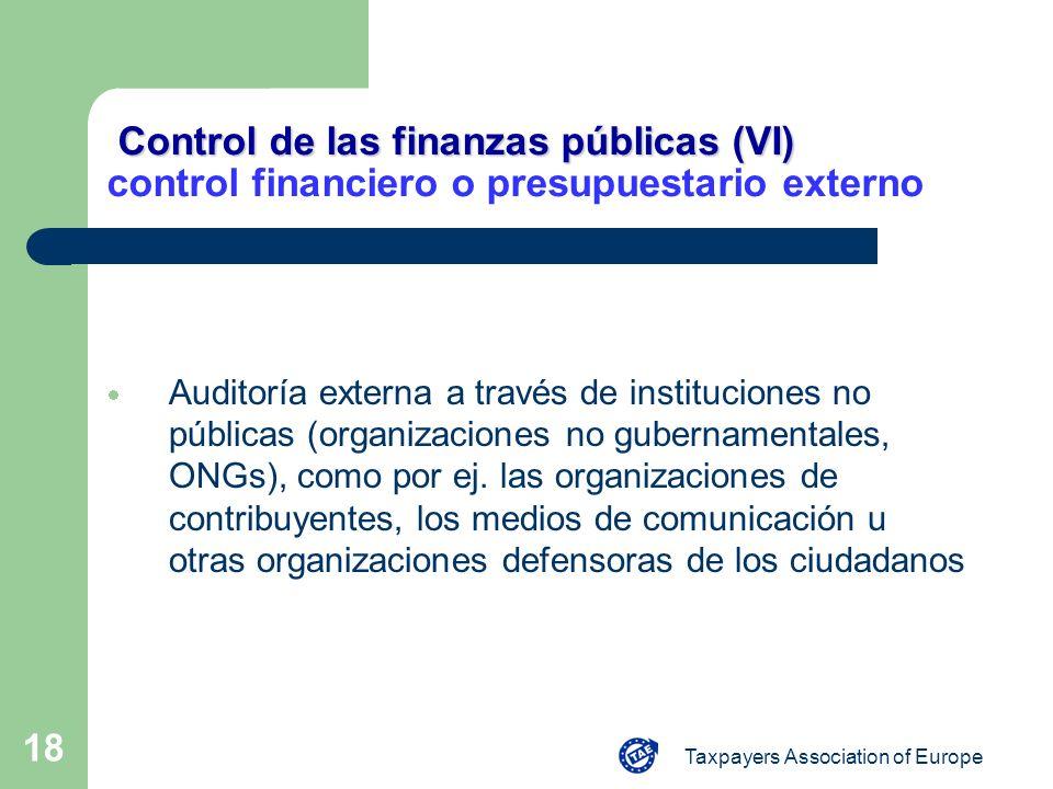 Taxpayers Association of Europe 18 Control de las finanzas públicas (VI) Control de las finanzas públicas (VI) control financiero o presupuestario ext