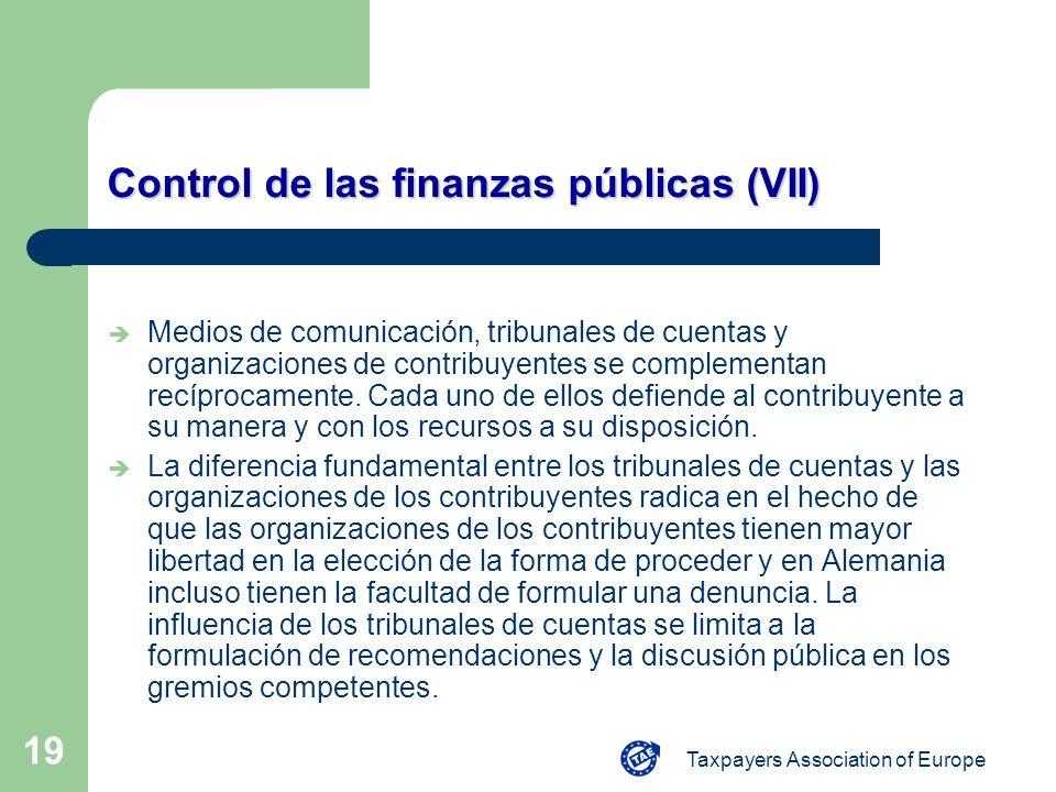 Taxpayers Association of Europe 19 Control de las finanzas públicas (VII) è Medios de comunicación, tribunales de cuentas y organizaciones de contribu