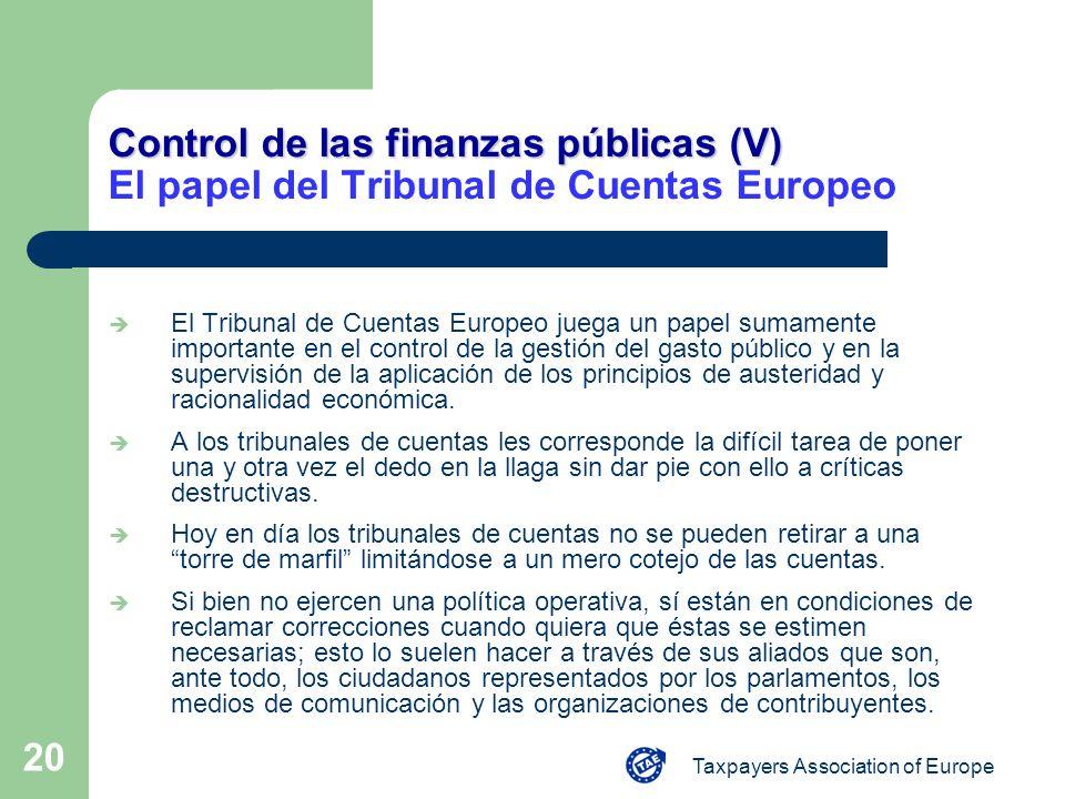 Taxpayers Association of Europe 20 Control de las finanzas públicas (V) Control de las finanzas públicas (V) El papel del Tribunal de Cuentas Europeo