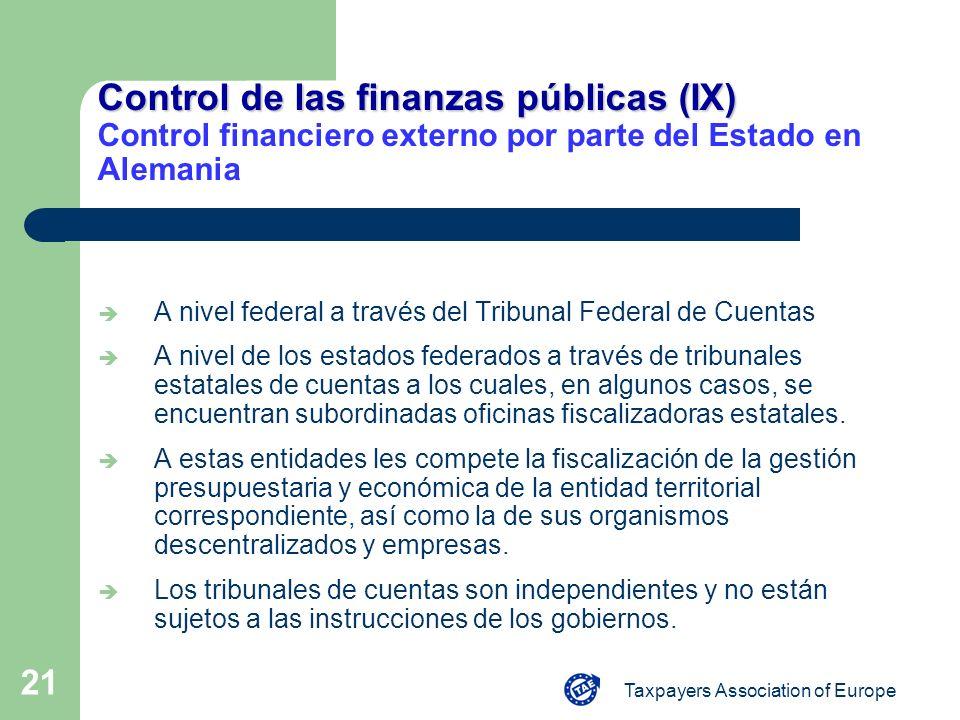 Taxpayers Association of Europe 21 Control de las finanzas públicas (IX) Control de las finanzas públicas (IX) Control financiero externo por parte de
