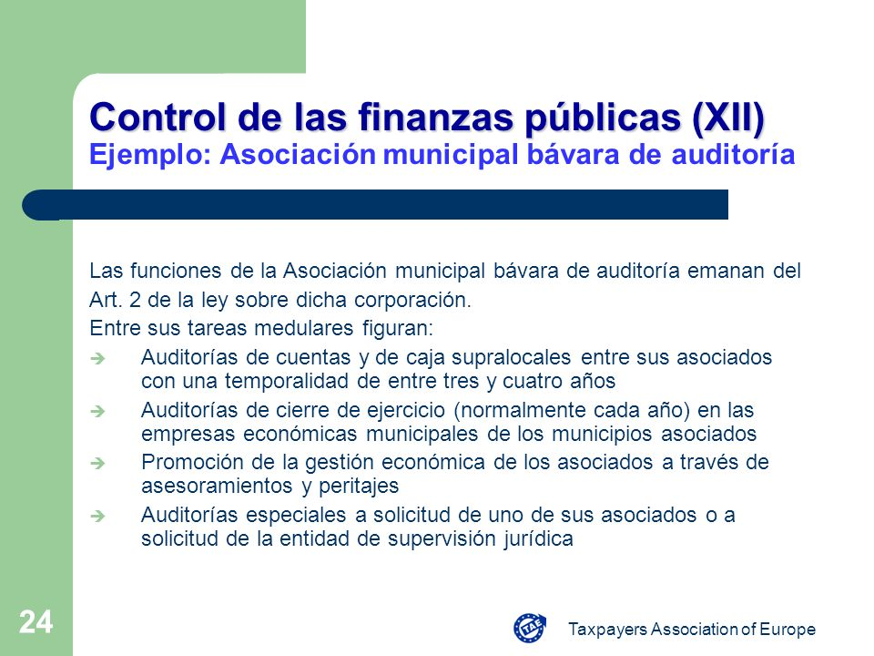 Taxpayers Association of Europe 24 Control de las finanzas públicas (XII) Control de las finanzas públicas (XII) Ejemplo: Asociación municipal bávara