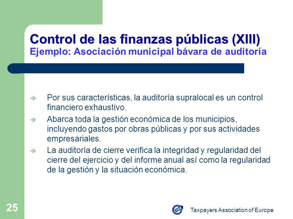 Taxpayers Association of Europe 25 Control de las finanzas públicas (XIII) Control de las finanzas públicas (XIII) Ejemplo: Asociación municipal bávar