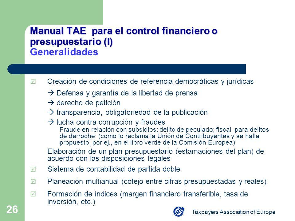 Taxpayers Association of Europe 26 Manual TAE para el control financiero o presupuestario (I) Manual TAE para el control financiero o presupuestario (