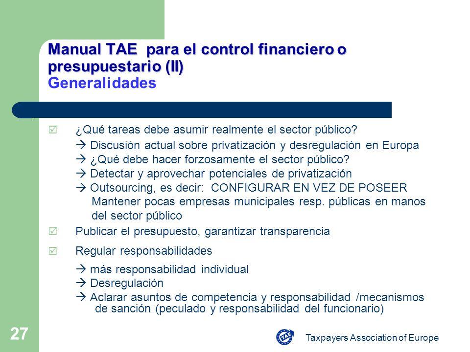 Taxpayers Association of Europe 27 Manual TAE para el control financiero o presupuestario (II) Manual TAE para el control financiero o presupuestario