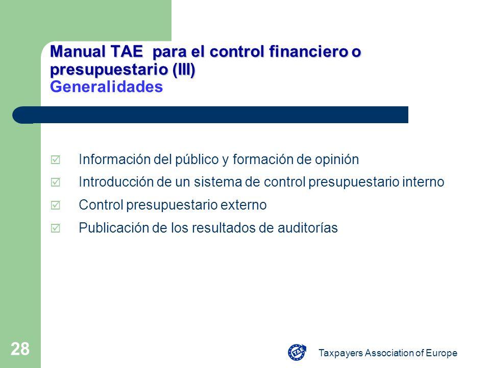 Taxpayers Association of Europe 28 Manual TAE para el control financiero o presupuestario (III) Manual TAE para el control financiero o presupuestario