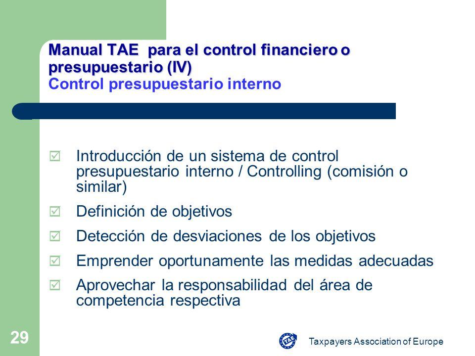 Taxpayers Association of Europe 29 Manual TAE para el control financiero o presupuestario (IV) Manual TAE para el control financiero o presupuestario