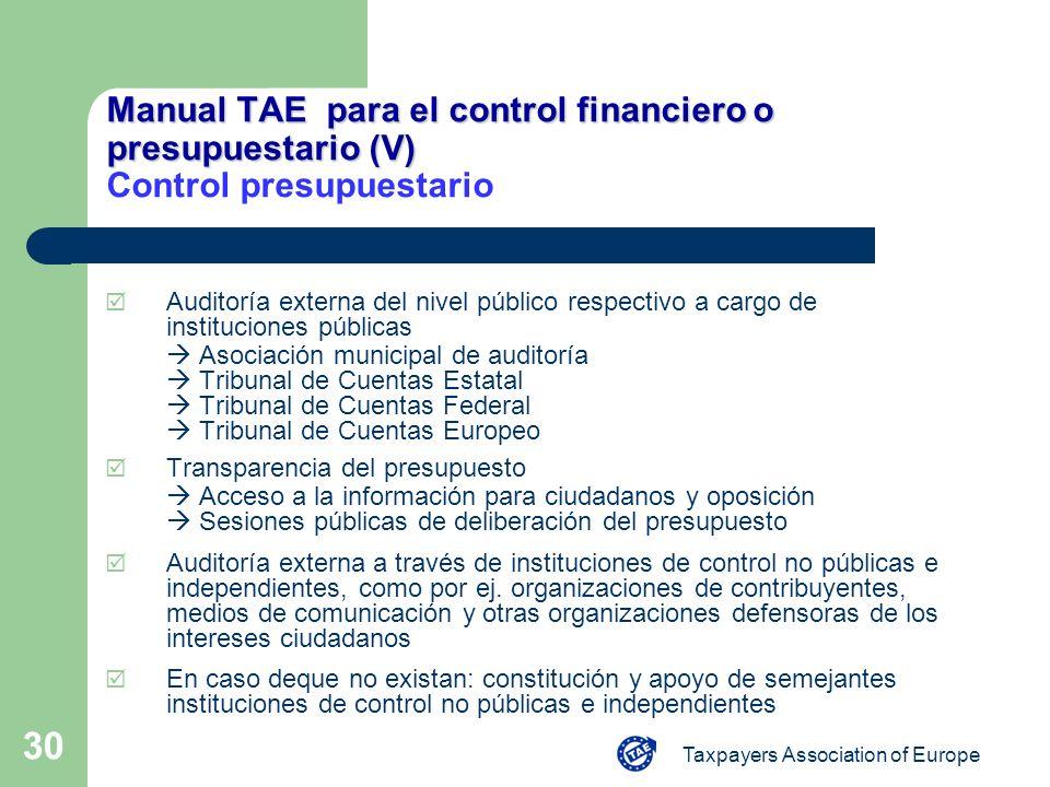 Taxpayers Association of Europe 30 Manual TAE para el control financiero o presupuestario (V) Manual TAE para el control financiero o presupuestario (
