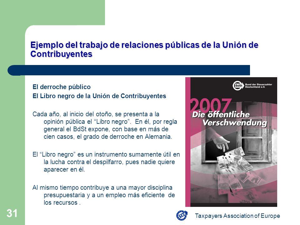 Taxpayers Association of Europe 31 Ejemplo del trabajo de relaciones públicas de la Unión de Contribuyentes El derroche público El Libro negro de la U