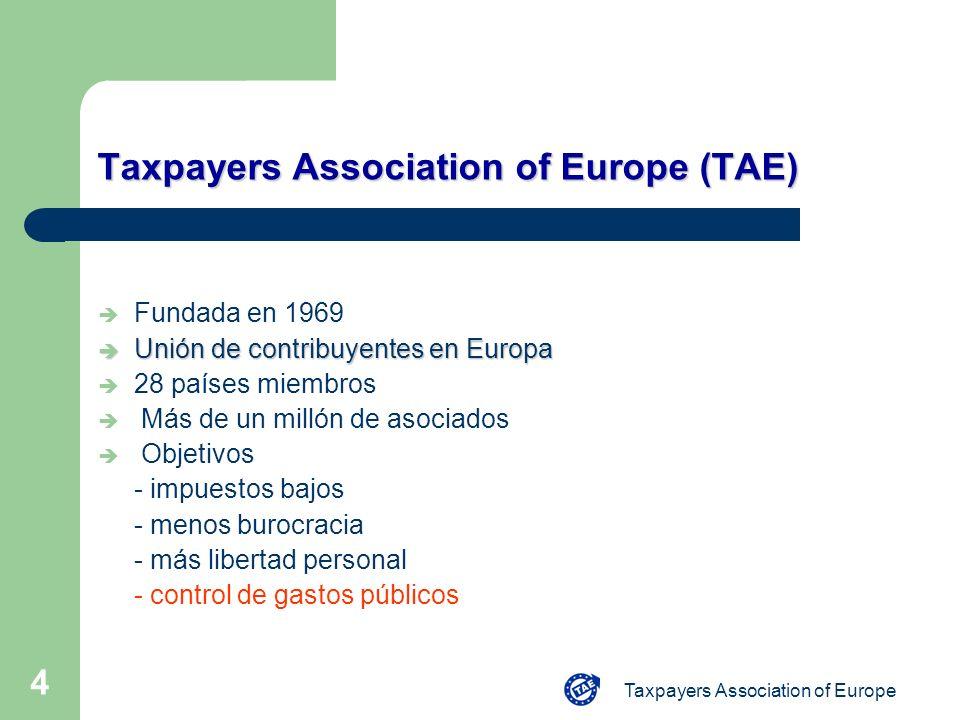 Taxpayers Association of Europe 4 Taxpayers Association of Europe (TAE) è Fundada en 1969 è Unión de contribuyentes en Europa è 28 países miembros è M