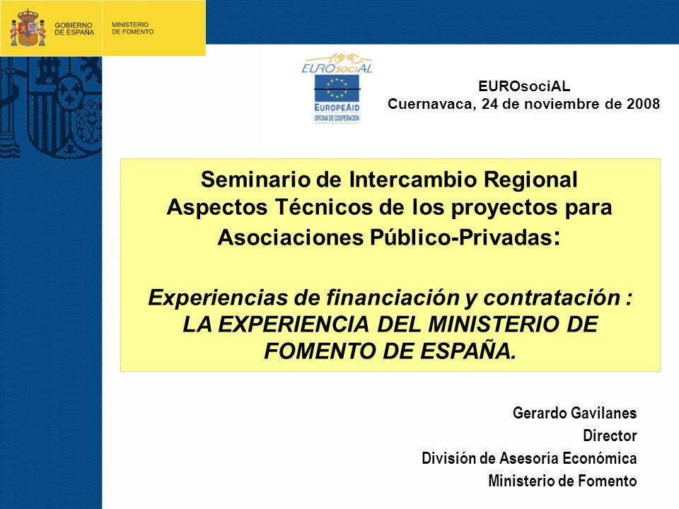 Gerardo Gavilanes Director División de Asesoría Económica Ministerio de Fomento Seminario de Intercambio Regional Aspectos Técnicos de los proyectos p