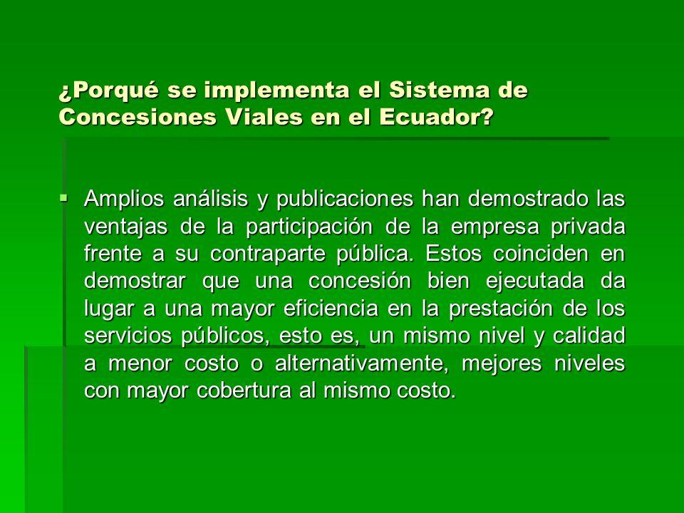 ¿Porqué se implementa el Sistema de Concesiones Viales en el Ecuador? Amplios análisis y publicaciones han demostrado las ventajas de la participación
