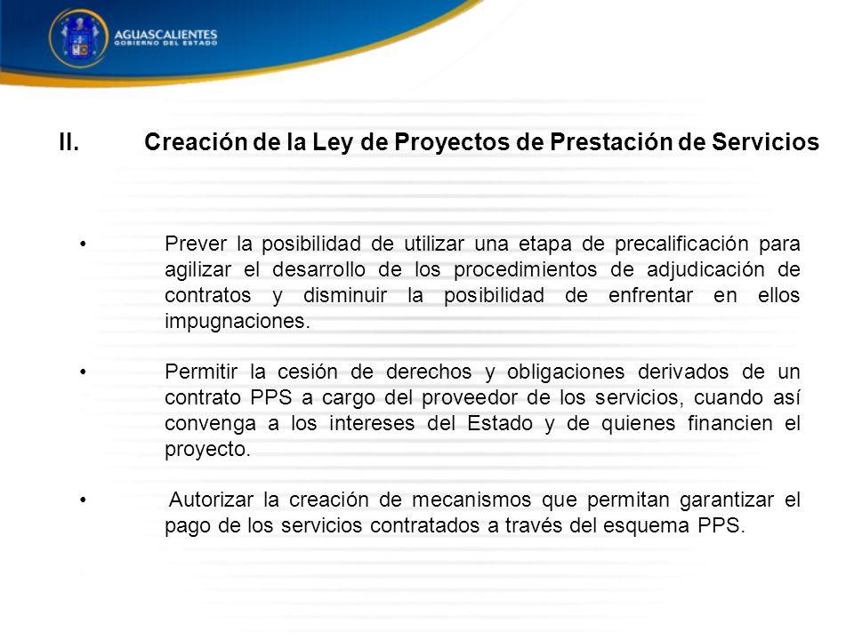 Prever la posibilidad de utilizar una etapa de precalificación para agilizar el desarrollo de los procedimientos de adjudicación de contratos y disminuir la posibilidad de enfrentar en ellos impugnaciones.