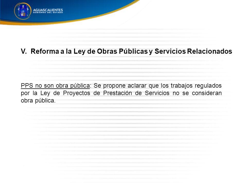 PPS no son obra pública: Se propone aclarar que los trabajos regulados por la Ley de Proyectos de Prestación de Servicios no se consideran obra pública.