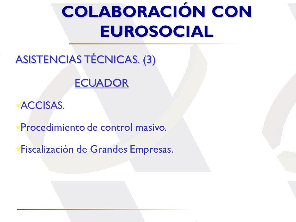 COLABORACIÓN CON EUROSOCIAL ASISTENCIAS TÉCNICAS. (3) ECUADOR ACCISAS. Procedimiento de control masivo. Fiscalización de Grandes Empresas.