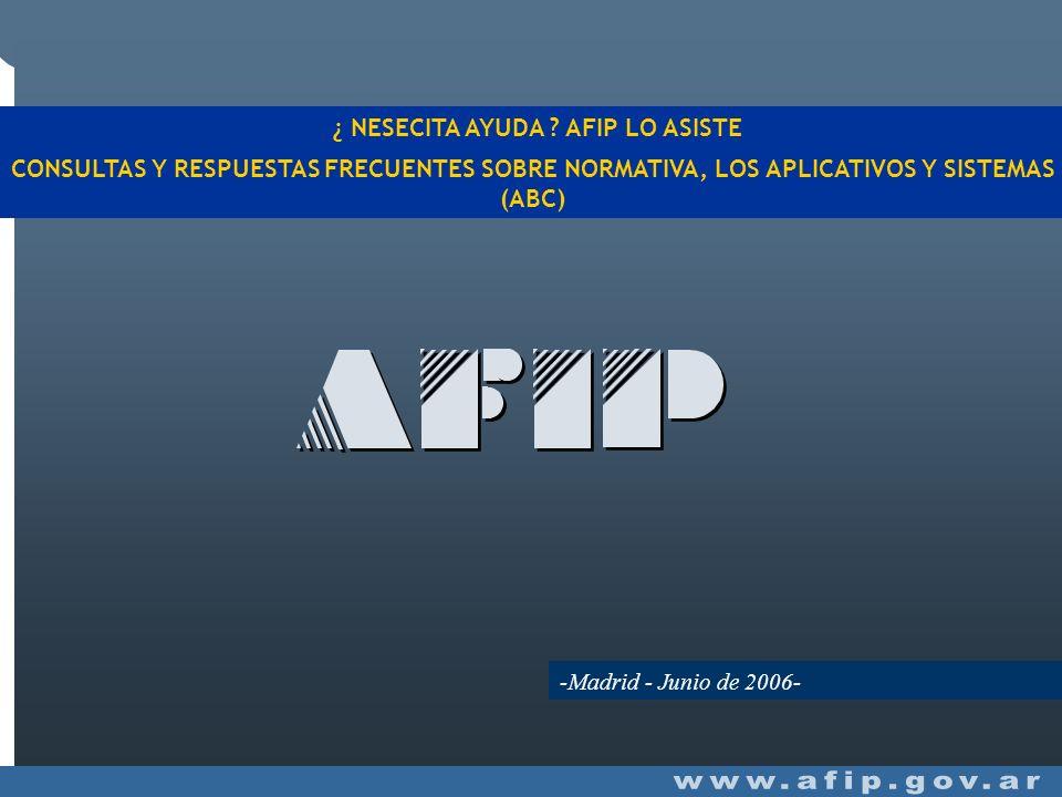 CONSULTAS Y RESPUESTAS FRECUENTES SOBRE NORMATIVA, LOS APLICATIVOS Y SISTEMAS (ABC) -Madrid - Junio de 2006- ¿ NESECITA AYUDA .