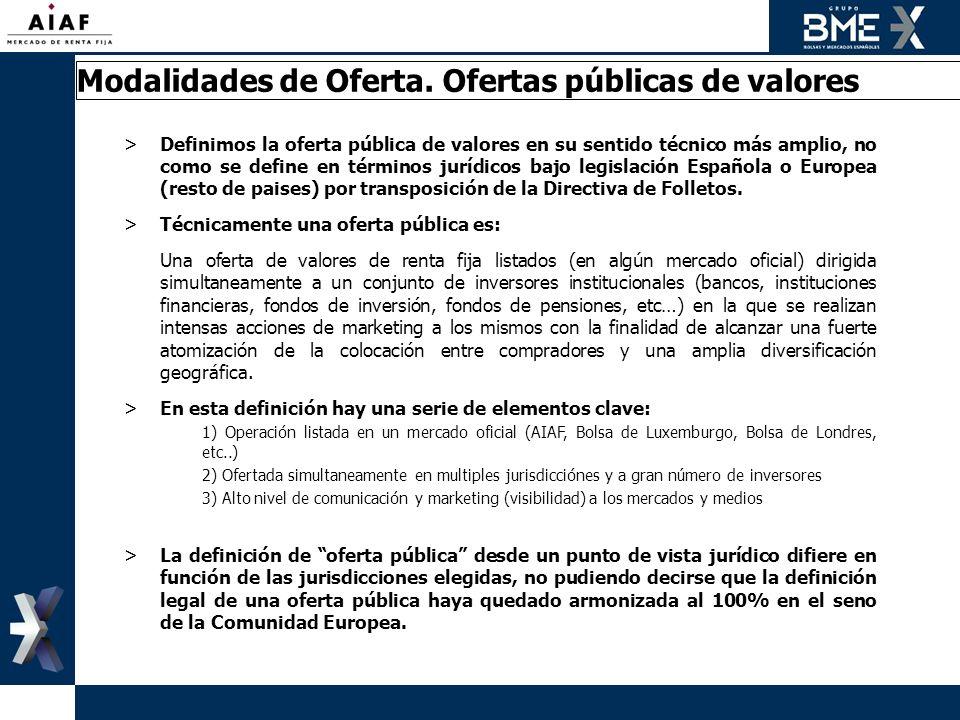 Modalidades de Oferta. Ofertas públicas de valores >Definimos la oferta pública de valores en su sentido técnico más amplio, no como se define en térm