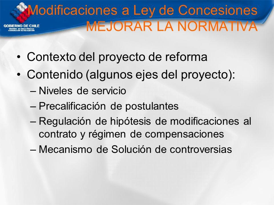 GOBIERNO DE CHILE MNISTERIO DE OBRAS PÚBLICAS COORDINACIÓN DE FISCALIZACIÓN Modificaciones a Ley de Concesiones MEJORAR LA NORMATIVA Contexto del proy