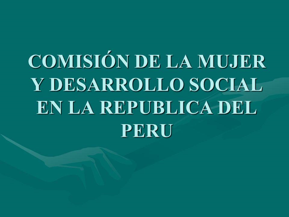 COMISIÓN DE LA MUJER Y DESARROLLO SOCIAL EN LA REPUBLICA DEL PERU