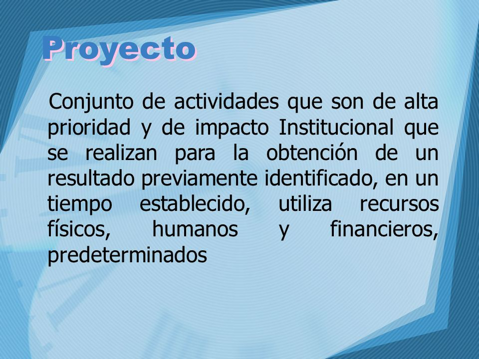 Conjunto de actividades que son de alta prioridad y de impacto Institucional que se realizan para la obtención de un resultado previamente identificad