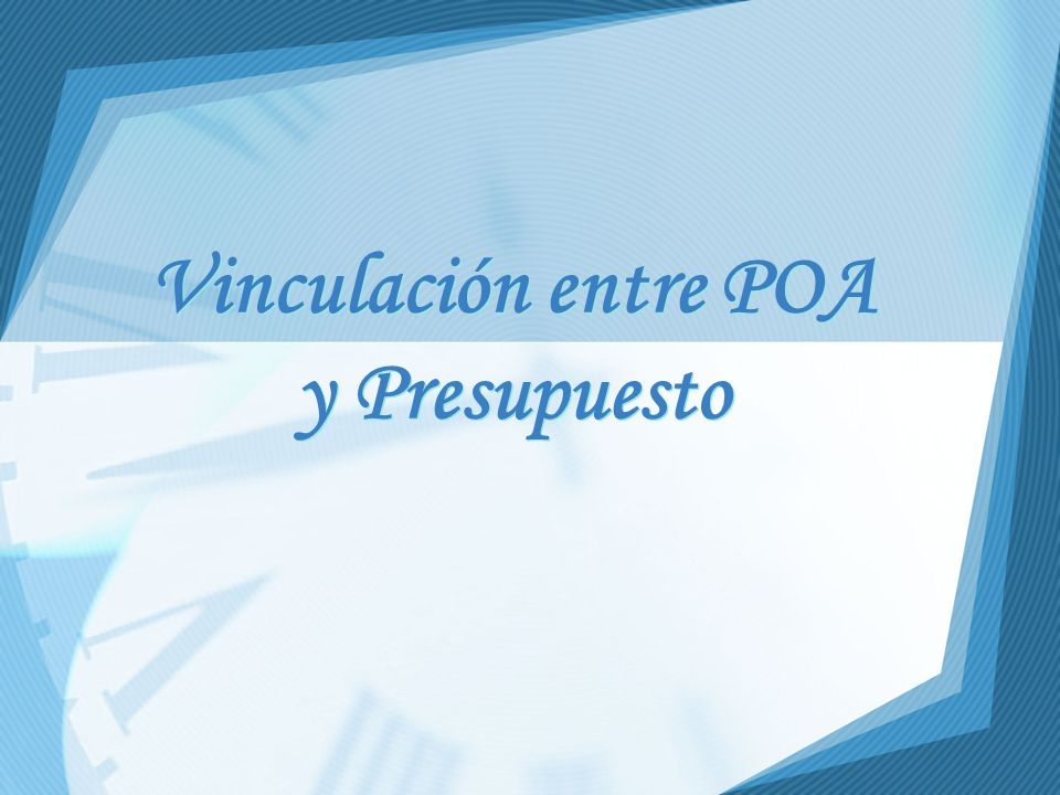 POA PRESUPUESTO Proyectos Planes Operativos de programa Programas Presupuesto recurrente de funcionamiento (Incluye gastos administrativos) Presupuesto no recurrente de funcionamiento Presupuesto de inversión