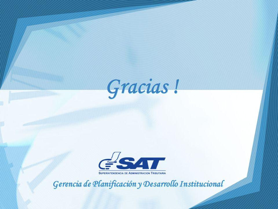 Gracias ! Gerencia de Planificación y Desarrollo Institucional