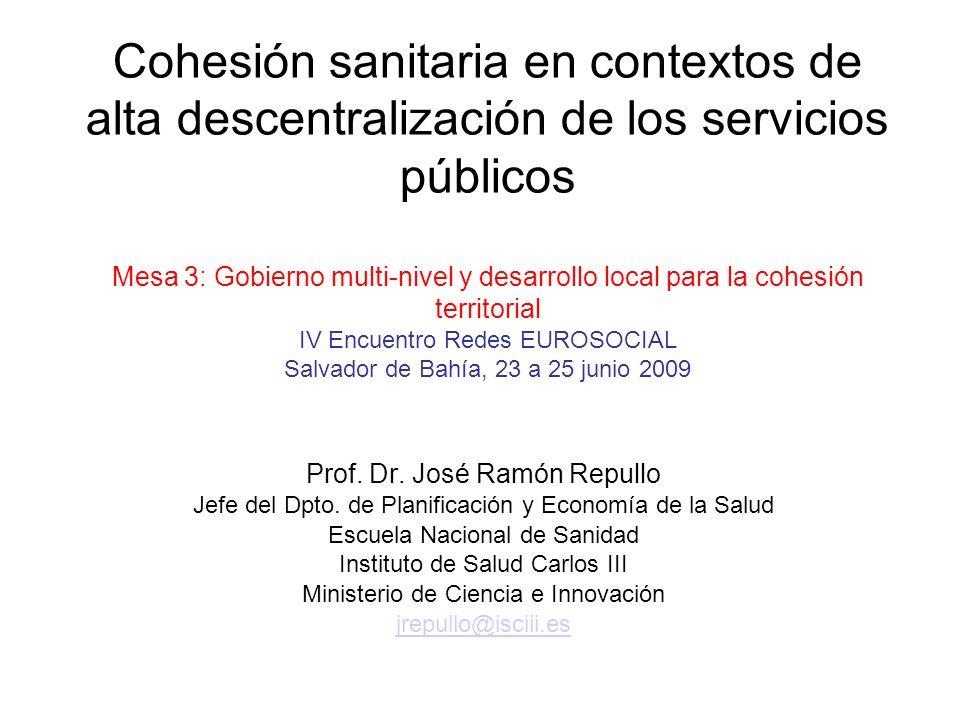 Cohesión sanitaria en contextos de alta descentralización de los servicios públicos Mesa 3: Gobierno multi-nivel y desarrollo local para la cohesión t