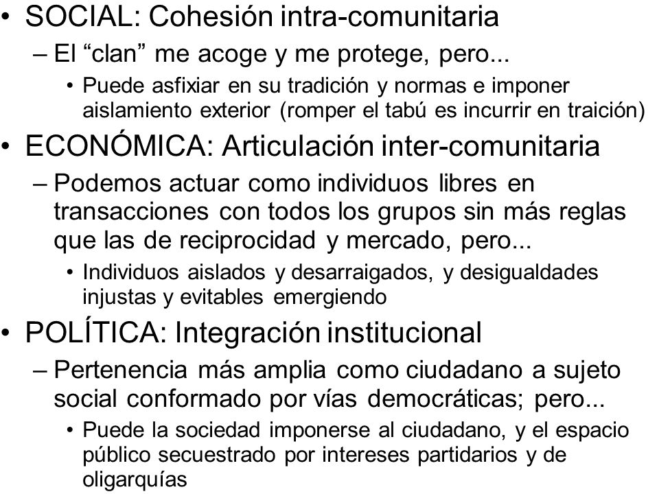 SOCIAL: Cohesión intra-comunitaria –El clan me acoge y me protege, pero... Puede asfixiar en su tradición y normas e imponer aislamiento exterior (rom