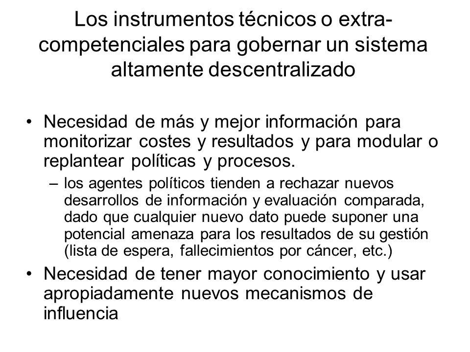 Los instrumentos técnicos o extra- competenciales para gobernar un sistema altamente descentralizado Necesidad de más y mejor información para monitor