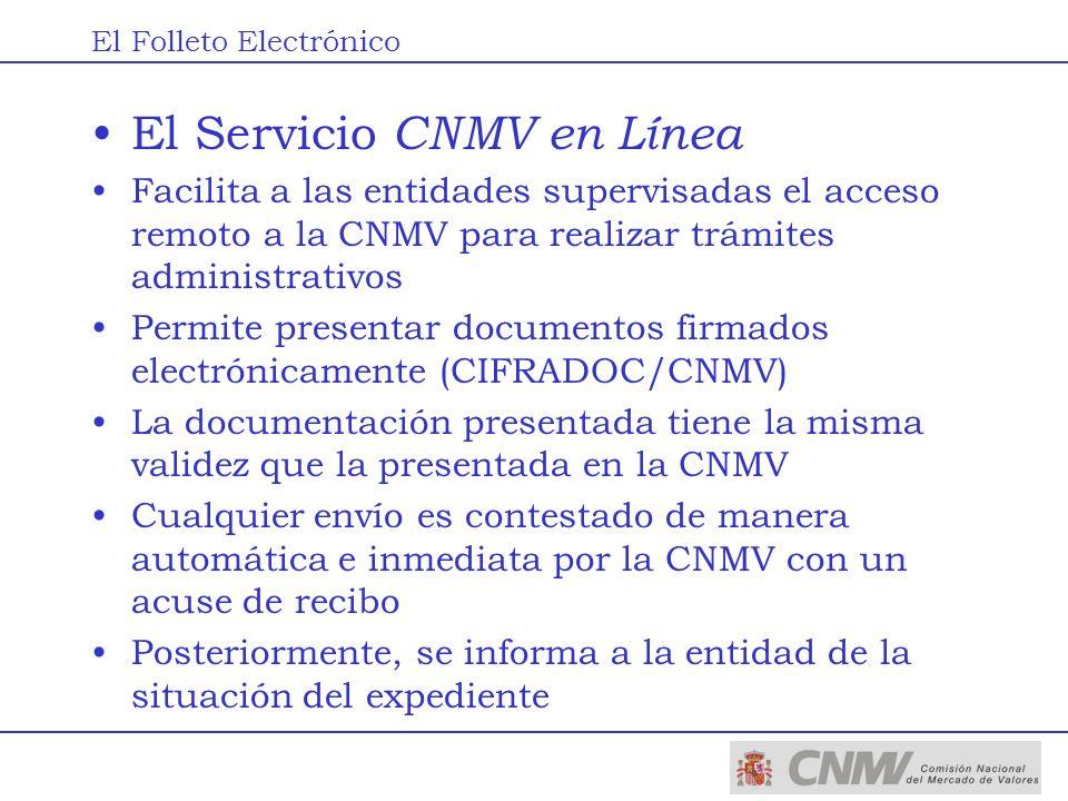 El Servicio CNMV en Línea Facilita a las entidades supervisadas el acceso remoto a la CNMV para realizar trámites administrativos Permite presentar do