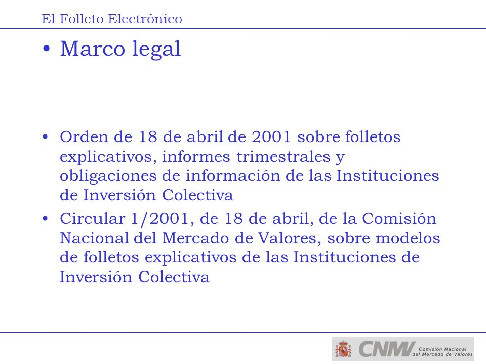 Marco legal Orden de 18 de abril de 2001 sobre folletos explicativos, informes trimestrales y obligaciones de información de las Instituciones de Inve
