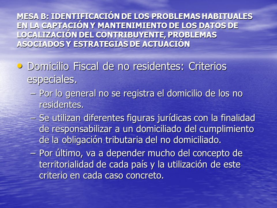 MESA B: IDENTIFICACIÓN DE LOS PROBLEMAS HABITUALES EN LA CAPTACIÓN Y MANTENIMIENTO DE LOS DATOS DE LOCALIZACIÓN DEL CONTRIBUYENTE, PROBLEMAS ASOCIADOS Y ESTRATEGIAS DE ACTUACIÓN ¿Las Administraciones Tributarias brindan facilidades para la actualización del domicilio fiscal.