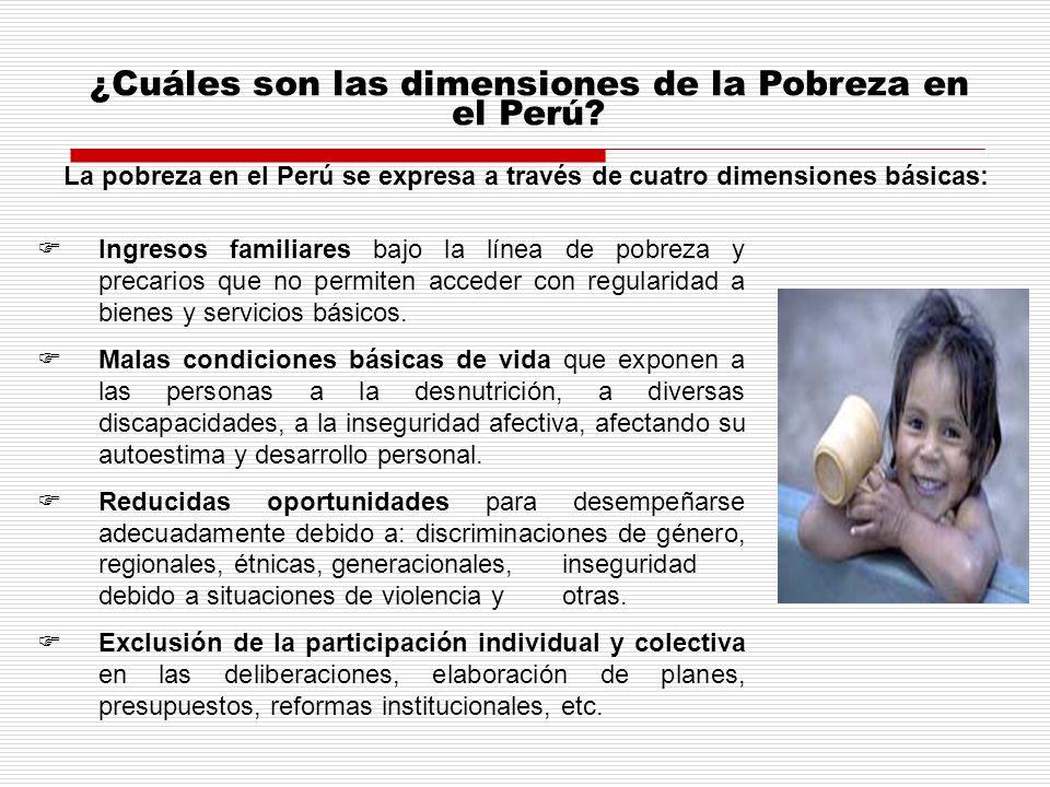 La pobreza en el Perú se expresa a través de cuatro dimensiones básicas: ¿Cuáles son las dimensiones de la Pobreza en el Perú? Ingresos familiares baj