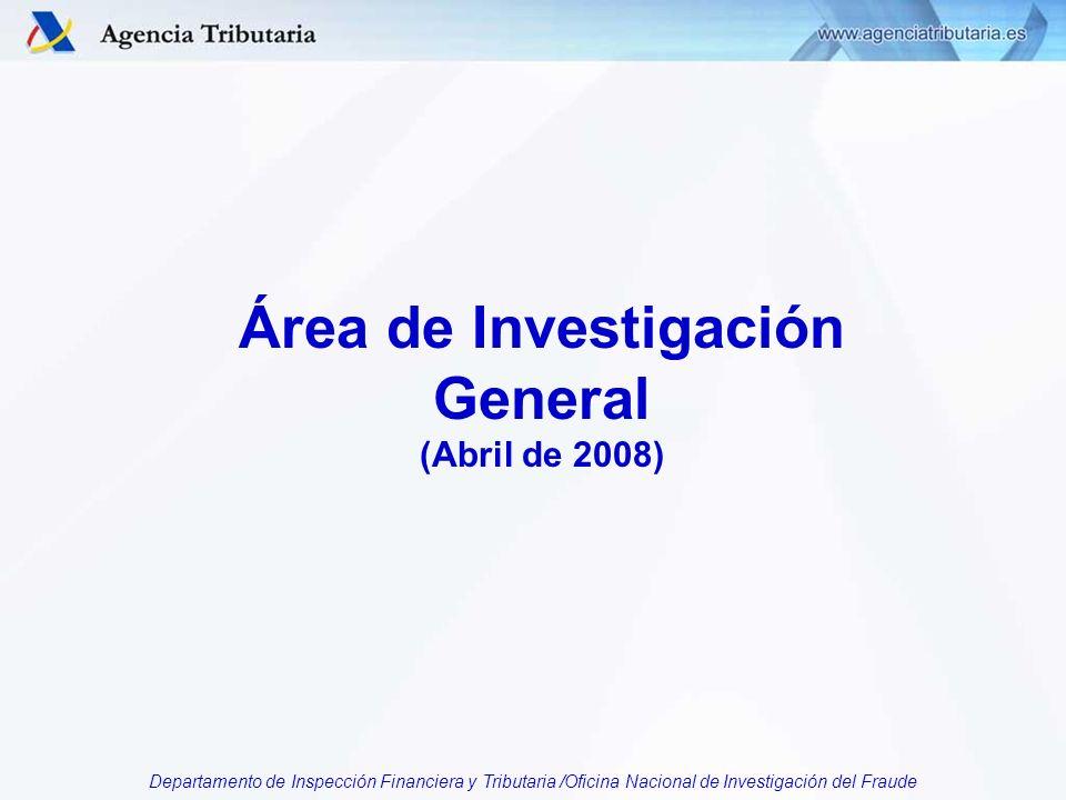 Departamento de Inspección Financiera y Tributaria /Oficina Nacional de Investigación del Fraude Área de Investigación General (Abril de 2008)