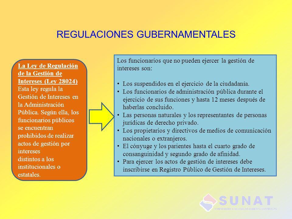 REGULACIONES GUBERNAMENTALES La Ley de Regulación de la Gestión de Intereses (Ley 28024) Esta ley regula la Gestión de Intereses en la Administración